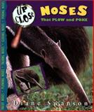 Noses That Plow and Poke, Diane Swanson, 155054733X