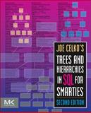 Joe Celko's Trees and Hierarchies in SQL for Smarties, Celko, Joe, 0123877334