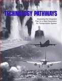 Technology Pathways : Assessing the Integrated Plan for a Next Generation Air Transportation System, Technology Pathways: Assessing the Integrated Plan for a Next Generation Air Transportation System Committee and National Research Council Staff, 0309097339