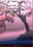 The Garden of Asia : Impressions from Japan, Farrer, Reginald J., 1402197330