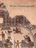 Art of Ancient Spectacle, , 0300077335