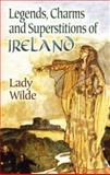 Legends, Charms and Superstitions of Ireland, Lady Wilde, 0486447332