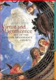 Virtue and Magnificence : Art of the Italian Renaissance Courts, Cole, Alison, 0810927330
