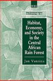 Habitat, Economy and Society in the Central Africa Rain Forest, Vansina, Jan, 0854967338