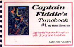 Captain Fiddle's Tune, Thomson, Ryan J., 0931877334