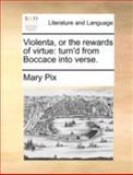 Violenta, or the Rewards of Virtue, Mary Pix, 1140737333