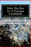 Take the Bar As a Foreign Candidate, Value Bar  Prep, 1478287330