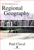 Introduction to Regional Geography, Claval, Paul, 155786733X