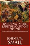 Bandung in the Early Revolution, 1945-1946, John R. W. Smail, 6028397334