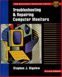 Troubleshooting and Repairing Computer Monitors, Bigelow, Stephen J., 0070057346