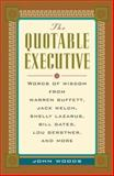 The Quotable Executive, John Woods, 0071357343