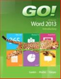 GO! with Microsoft Word 2013 Introductory, Gaskin, Shelley and Martin, Carol L., 0133417344