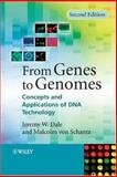 From Genes to Genomes : Concepts and Applications of DNA Technology, Dale, Jeremy W. and Schantz, Malcolm von, 0470017341