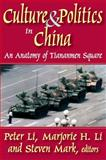 Culture and Politics in China : An Anatomy of Tiananmen Square, , 1412807344
