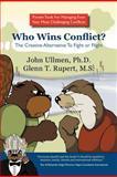 Who Wins Conflict?, John Ullmen and Glenn Rupert, 1441517340