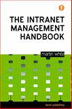 The Intranet Management Handbook, Martin White, 1856047342