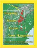 Stepping Stones Across New Hampshire, Jay Long, 1931807345