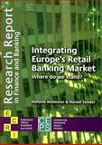 Integrating Europe's Retail Banking Market : Where Do We Stand?, Kleimeier, Stefanie and Sander, Harald, 9290797347