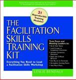 The Facilitation Skills Training Kit : Everything You Need to Lead a Facilitation Skills Workshop, Bendaly, Leslie, 0071347348