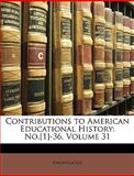 Contributions to American Educational History, Anonymous, 114849734X