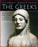 The Greeks : History, Culture, and Society, Morris, Ian and Powell, Barry B., 0205697348