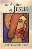 The Politics of Jesus, John Howard Yoder, 0802807348