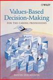 Values-Based Decision-Making for the Caring Professions, Seedhouse, David, 0470847344