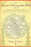 The German Discovery of the World : Renaissance Encounters with the Strange and Marvelous, Johnson, Christine R., 081392734X