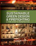 Sustainable Green Design and Firefighting : A Fire Chief's Perspective, Spadafora, Ronald R., 1111127344