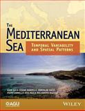 The Mediterranean Sea : Temporal Variability and Spatial Patterns, Borzelli, 1118847342