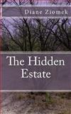 The Hidden Estate, Diane Ziomek, 1481187341