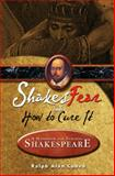 ShakesFear and How to Cure It!, Cohen, Ralph Alan, 1580497349
