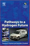 Pathways to a Hydrogen Future, Drennen, Thomas E. and Rosthal, Jennifer E., 0080467342
