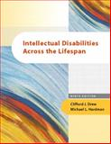 Intellectual Disabilities Across the Lifespan, Drew, Clifford J. and Hardman, Michael L., 0131707345