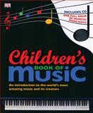 Children's Book of Music, Dorling Kindersley Publishing Staff, 0756667348
