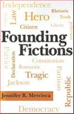 Founding Fictions, Mercieca, Jennifer R., 0817357343