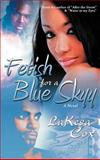 Fetish for A Blue Skyy, Lakesa Cox, 1463427344