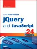 JQuery and JavaScript in 24 Hours, Brad Dayley, 0672337347