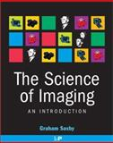 The Science of Imaging : An Introduction, Saxby, Graham, 075030734X