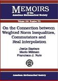 On the Connection Between Weighted Norm Inequalities, Commutators and Real Interpolation, Jesus Bastero and Mario Milman, 0821827340