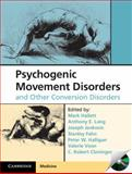 Psychogenic Movement Disorders and Other Conversion Disorders, , 1107007348