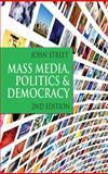 Mass Media, Politics and Democracy, Street, John, 1403947341