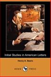 Initial Studies in American Letters, Henry A. Beers, 1406537349