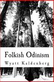 Folkish Odinism, Wyatt Kaldenberg, 1492297348