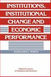 Institutions, Institutional Change and Economic Performance, North, Douglass Cecil, 0521397340