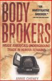 Body Brokers, Annie Cheney, 0767917340