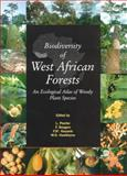 Biodiversity of West African Forests : An Ecological Atlas of Woody Plant Species, , 0851997341