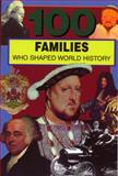 100 Families Who Shaped World History, Samuel Willard Crompton, 0912517344