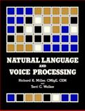 Natural Language and Voice Processing, Miller, Richard K. and Walker, Terri C., 0136107346
