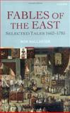 Fables of the East : Selected Tales 1662-1785, , 0199267340